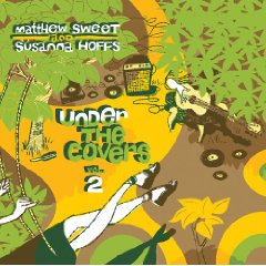 Susanna Hoffs & Matthew Sweets: Under The Covers, Vol. 2