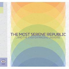 The Most Serene Republic: ...And The Ever Expanding Universe