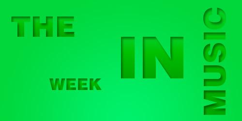 The Week in Music