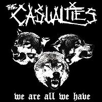 The Casualties: We Are All We Have