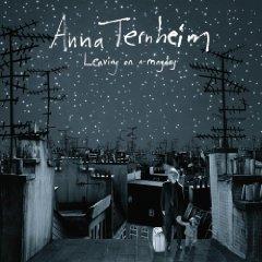 Anna Ternheim: Leaving On a Mayday