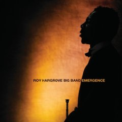 Roy Hargrove Big Band: Emergence