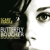 Butterfly Boucher: Scary Fragile