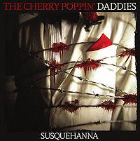 Cherry Poppin' Daddies: Susquehanna
