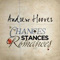 Andrew Hoover: Chances, Stances & Romances