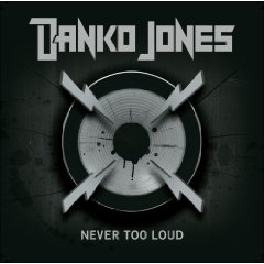 Danko Jones: Never Too Loud