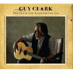 Guy Clark: Somedays The Songs Writes You