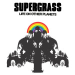 supergrass_life_other_planets